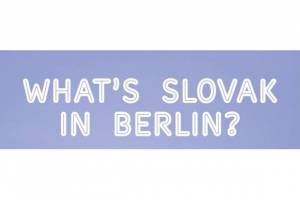 What's Slovak in Berlin 2017