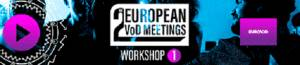 2nd European VoD Meetings