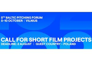 Baltic Pitching Forum Accepts Short Film Projects Applications